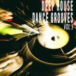 Deep House Dance Grooves Vol 3
