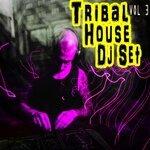 Tribal House DJ Set Vol 3