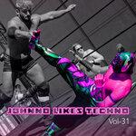 Johnno Likes Tekno Vol 31 (Explicit)
