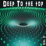 Deep To The Top Vol 3 - Deep House & Club Trax