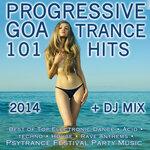 Progressive Goa Trance 101 Hits 2014 + DJ Mix