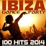 Ibiza Dance Party 100 Hits 2014 (Best Of Big Room Deep House Progressive Festival Edm & Rave Club Music)