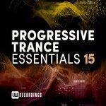 Progressive Trance Essentials Vol 15