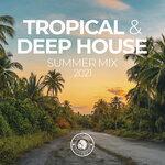 Tropical & Deep House: Summer Mix 2021