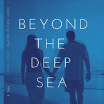 Beyond The Deep Sea (Deep-House Beats) Vol 3