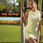 Hot Spring Party 2021