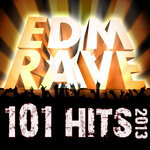 101 EDM Rave Hits 2013 - Top Electronica Workout, Dubstep, Trap, Electro, Techno, Goa, Trance Anthems