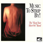 Music To Strip By (& Other Revealing Ditties)