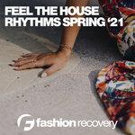 Feel The House Rhythms Spring '21