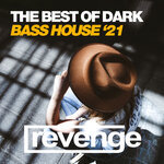 The Best Of Dark Bass House '21