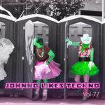 Johnno Likes Techno Vol 77 (Explicit)