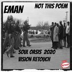Not This Poem (Soul Oasis 2020 Vision Retouch)