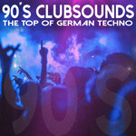 90's Clubsounds - The Top Of German Techno