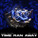 Time Ran Away