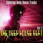 The Deep House Beat Vol 2 - Selected Deep House