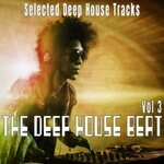 The Deep House Beat Vol 3 (Selected Deep House)