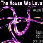 The House We Love, Volume 1 (House Nights Selection)