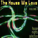 The House We Love Vol 3 - House Nights Selection