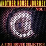 Another House Journey Vol 1 (A Fine House Selection)