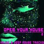 Open Your House, 2 - House & Deep House S