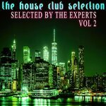 The House Club Selection: Vol 2 - Selected By The Experts