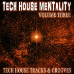 Tech House Mentality Volume Three - Tech House S & Grooves