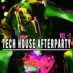 Tech House Afterparty Vol 2