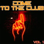 Come To The Club Vol 1 - DJs Accurate House & Deep Selection