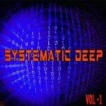 Systematic Deep 1 - Deep House & House Selecta