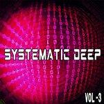 Systematic Deep 3 - Deep House & House Selecta