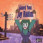Guard Your Joy Riddim