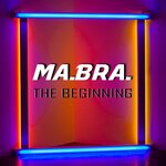 The Beginning (Ma.Bra. Mix)