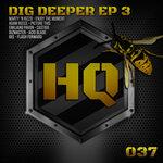 Dig Deeper EP 3