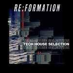 Re:Formation Vol 62 (Tech House Selection)