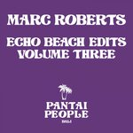 Echo Beach Edits Vol 3