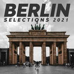 Berlin Selections 2021 - The Sounds Of The City