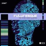 Futuresque - The Future House Collection Vol 32