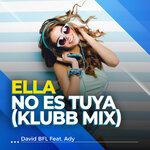 Ella No Es Tuya (Klubb Mix)
