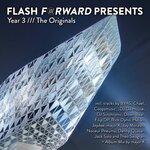 Flash Forward Presents: Year 3///The Originals (unmixed tracks)