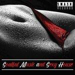 Soulful Music & Sexy House