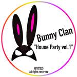 Bunny Clan House Party Vol 1