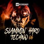 Slammin' Hard Techno Vol 06
