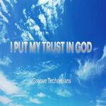 I Put My Trust In God