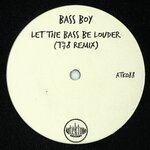 Let The Bass Be Louder (T78 Remix)