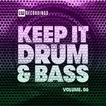 Keep It Drum & Bass Vol 06