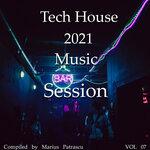 Tech House 2021 Music Session Vol 07