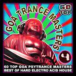 Goa Trance Masters V.4: 60 Top Goa Psytrance Masters (Best Of Hard Electro Acid House)