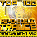 Top 100 Psychedelic Trance Best Selling Chart Hits 2014 & 2.5 Hour DJ Mix