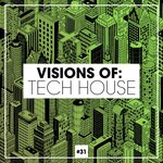 Visions Of: Tech House Vol 31