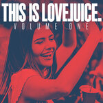 This Is LoveJuice Volume 1